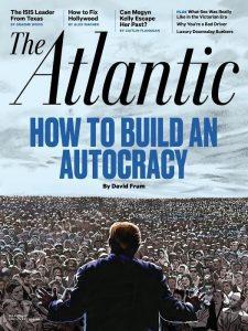 the-atlantic-cover-trump-build-autocracy